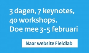 3 dagen, 7 keynotes, 40 workshops. Doe mee 3-5 februari. Naar website fieldlabs.